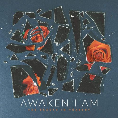 Awaken I Am - The Beauty In Tragedy