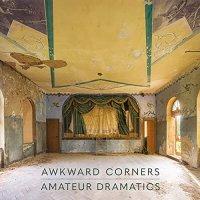 Awkward Corners - Amateur Dramatics
