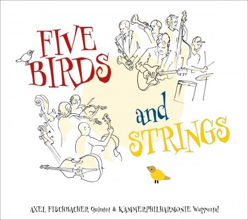 Axel Fischbacher Quintet Und Kammerphilharmonie Wuppertaler - Five Birds And Strings