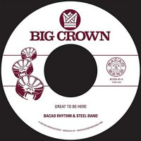 Bacao Rhythm & Steel Band -Great To Be Here / All For Tha Cash