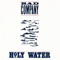 Bad Company -Holy Water
