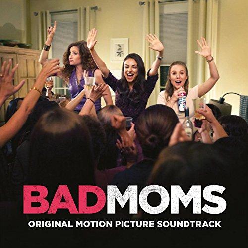 Bad Moms O.s.t. - Bad Moms | Upcoming Vinyl (May 12, 2017)