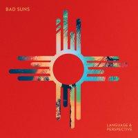 Bad Suns - Language & Perspective