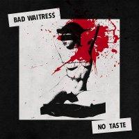 Bad Waitress - No Taste