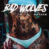 Bad Wolves - N.a.t.i.o.n.