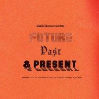Badge Epoque Ensemble -Future Past & Present