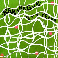 Bananagun - Out Of Reach