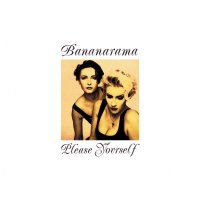 Bananarama - Please Yourself