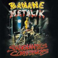 Banane Metalik -Sanglantes Confessions