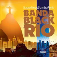 Banda Black Rio -Super Nova Samba Funk