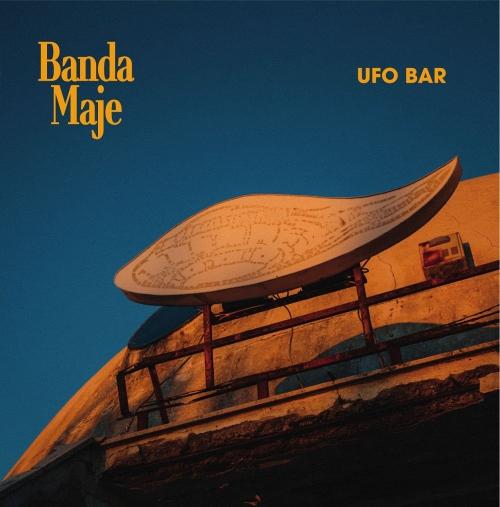 Banda Maje -Ufo Bar