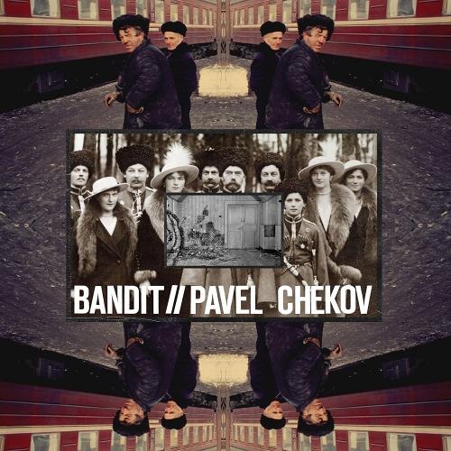 Bandit   Pavel Chekov - Split
