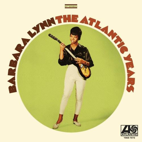 Barbara Lynn -The Atlantic Years 1968-1973