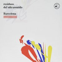 Barcelona -Residuos Del Ultrasonido