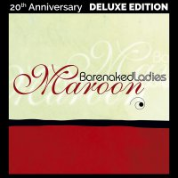 Barenaked Ladies -Maroon 20Th Anniversary