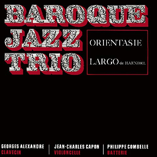Baroque Jazz Trio - Orientasie / Largo