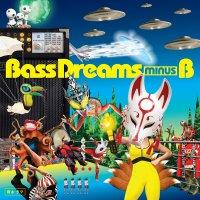 Bass Dreams Minus B - Bass Dreams Minus B