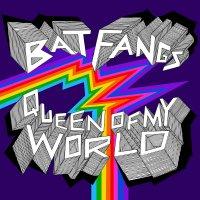 Bat Fangs - Queen Of My World