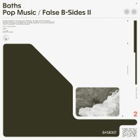 Baths - Pop Music / False B-Sides II