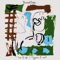 Beachtape - Fix It Up / Figure It Out