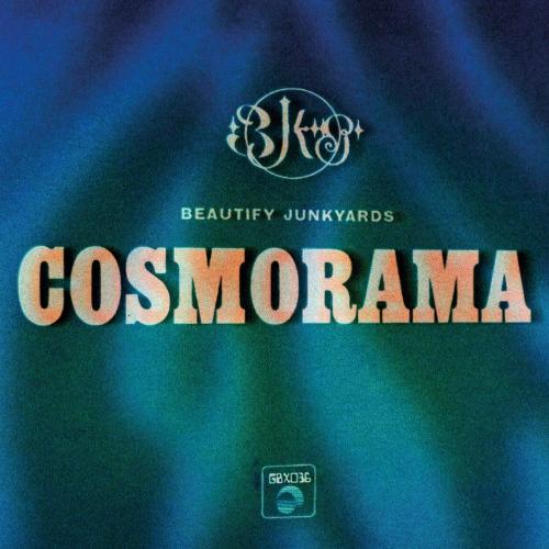 Beautify Junkyards -Cosmorama