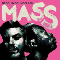 Bedouin Soundclash -Mass