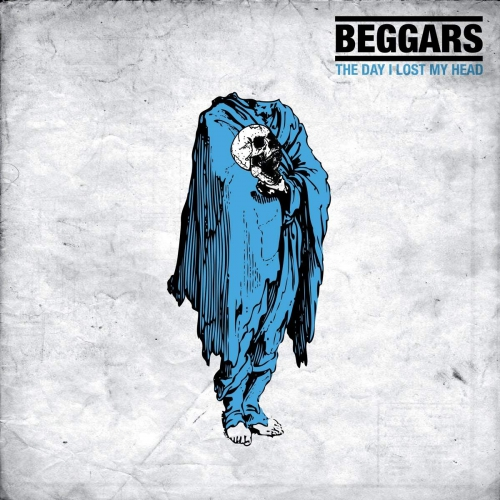 Beggars - Day I Lost My Head
