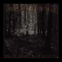 Behemoth -And The Forests Dream Eternally