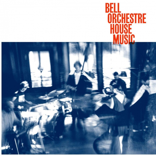 Bell Orchestre -House Music