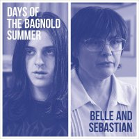 Belle And Sebastian -Days Of The Bagnold Summer