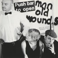 Belle And Sebastian - Push Barman To Open Old Wounds