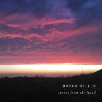 Bryan Beller -Scenes From The Flood