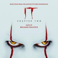 Benjamin Wallfisch - It Chapter Two Selections From The Motion Picture Soundtrack