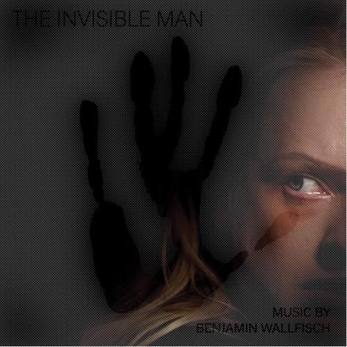 Benjamin Wallfisch - The Invisible Man