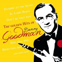 Benny Goodman - The Golden Hits Of Benny Goodman
