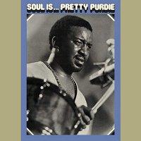 Bernard Purdie -Soul Is... Pretty Purdie
