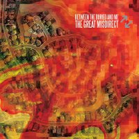 Between The Buried And Me - Great Misdirect
