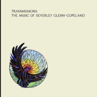 Beverly Glenn-Copeland - Transmissions
