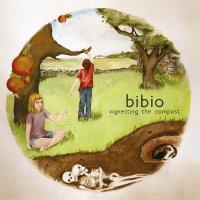 Bibio - Vignetting The Compost