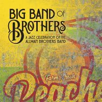 Big Band Of Brothers -A Jazz Celebration Of The Allman Brothers Band