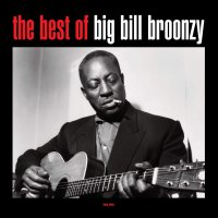 Big Bill Broonzy - Best Of