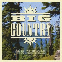 Big Country - We're Not In Kansas Vol. 4