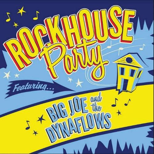 Big Joe & The Dynaflows - Rockhouse Party