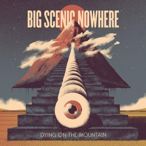 Big Scenic Nowhere - Dying On The Mountain