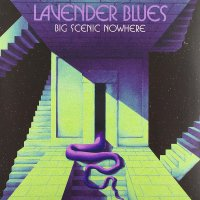 Big Scenic Nowhere -Lavender Blues