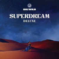 Big Wild - Superdream - Deluxe