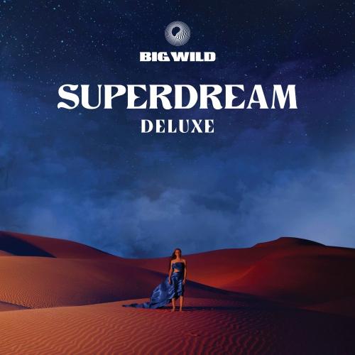 Big Wild -Superdream - Deluxe