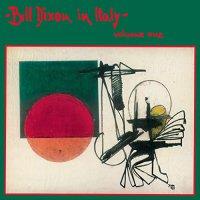 Bill Dixon -In Italy: Volume One