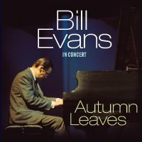 Bill Evans - Autumn Leaves: In Concert