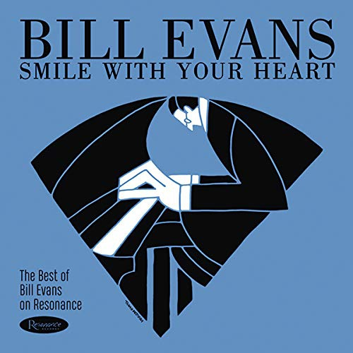 Bill Evans - Smile With Your Heart: The Best Of Bill Evans On Resonance